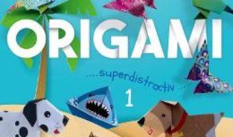 Cartea Origami. Superdistractiv 1 (download, pret, reducere)