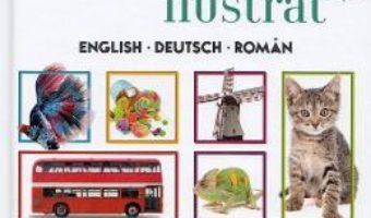 Cartea Dictionar ilustrat English-Deutsch-Roman – Cristina Drescan (download, pret, reducere)