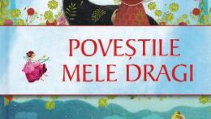 Cartea Povestile mele dragi (download, pret, reducere)