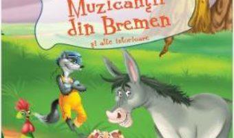 Cartea Muzicantii din Bremen si alte istorioare (download, pret, reducere)