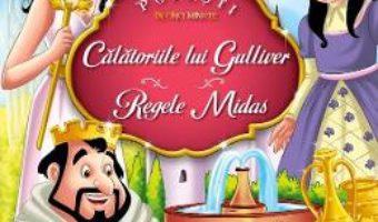 Cartea Calatoriile lui Gulliver. Regele Midas (download, pret, reducere)