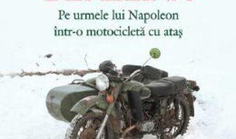 Cartea Berezina. Pe urmele lui Napoleon intr-o motocicleta cu atas – Sylvain Tesson (download, pret, reducere)