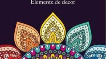 Cartea Fantezia culorilor. Elemente de decor (download, pret, reducere)