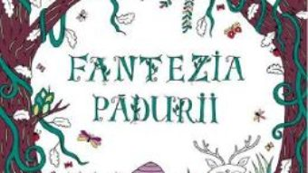Cartea Fantezia padurii (download, pret, reducere)