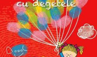 Cartea Invatam sa pictam cu degetele 1 (download, pret, reducere)