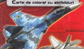 Cartea Avioane de lupta. Carte de colorat cu abtibilduri (download, pret, reducere)