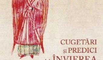 Cartea Cugetari si predici la Invierea Domnului – Sfantul Nicolae Velimirovici (download, pret, reducere)