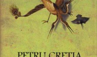 Cartea Luminile si umbrele sufletului – Petru Cretia (download, pret, reducere)