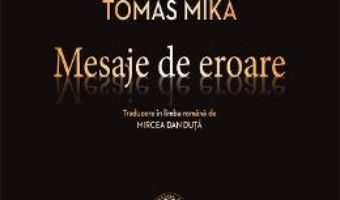 Cartea Mesaje de eroare – Tomas Mika (download, pret, reducere)