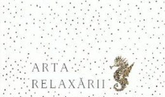 Cartea Arta relaxarii – Claudia Hammond (download, pret, reducere)