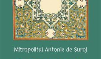 Cartea Predici la Triod si Penticostar – Mitropolitul Antonie de Suroj (download, pret, reducere)