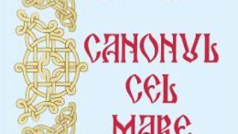 Cartea Canonul cel Mare – Sfantul Andrei Criteanul (download, pret, reducere)