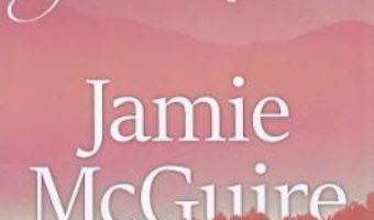 Cartea De aici pana la tine – Jamie McGuire (download, pret, reducere)