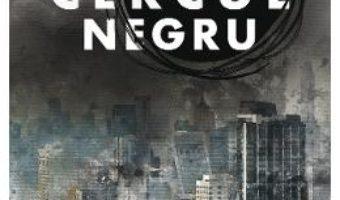 Cartea Cercul negru – Lucian Ciuchita (download, pret, reducere)