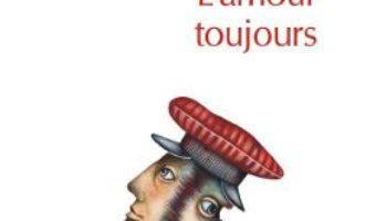 Cartea L'amour toujours – Bulat Okudjava (download, pret, reducere)