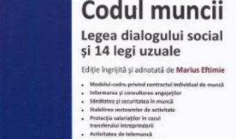 Cartea Codul muncii. Legea dialogului social si 14 legi uzuale Ed.2020 (download, pret, reducere)