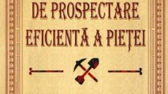 Cartea Ghid complet de prospectare eficienta a pietei – Bob Burg (download, pret, reducere)