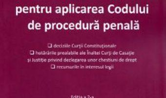 Cartea Jurisprudenta obligatorie pentru aplicarea Codului de procedura penala Ed.2 (download, pret, reducere)