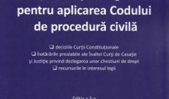 Cartea Jurisprudenta obligatorie pentru aplicarea Codului de procedura civila Ed.3 (download, pret, reducere)