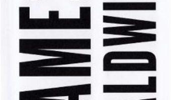 Cartea Va veni focul – James Baldwin (download, pret, reducere)
