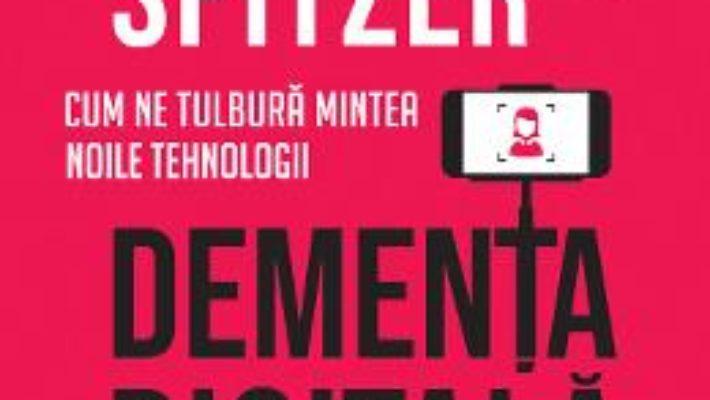 Cartea Dementa digitala – Manfred Spitzer (download, pret, reducere)