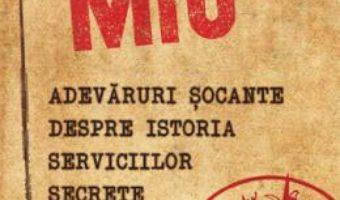 Cartea MI6. Adevaruri socante despre istoria serviciilor secrete britanice – Gordon Corera (download, pret, reducere)