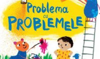 Cartea Problema cu problemele – Rachel Rooney, Zehra Hicks (download, pret, reducere)