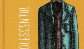 Cartea Adolescentul – F.M. Dostoievski (download, pret, reducere)
