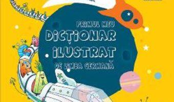 Cartea Primul meu dictionar ilustrat de limba germana – Ulrike Holzwarth-Raether (download, pret, reducere)