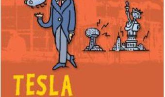 Cartea Sclipiri de geniu. Tesla si masina cu energie cosmica – Luca Novelli (download, pret, reducere)