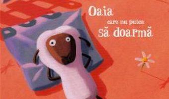 Cartea Oaia care nu putea sa doarma – Christine Beigel, Herve Le Goff (download, pret, reducere)
