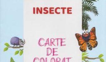Cartea Insecte. Carte de colorat (download, pret, reducere)