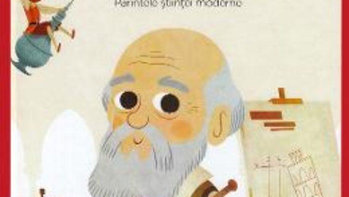 Cartea Micii mei eroi. Galileo Galilei – Javier Alonso Lopez (download, pret, reducere)