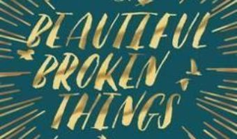 Cartea Beautiful Broken Things – Sara Barnard (download, pret, reducere)