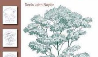 Cartea How to Draw: Trees – Denis Naylor (download, pret, reducere)