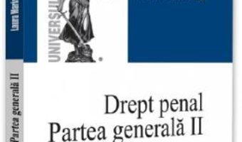 Cartea Drept penal. Partea generala II – Laura Maria Stanila (download, pret, reducere)