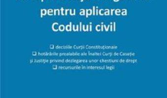 Cartea Jurisprudenta obligatorie pentru aplicarea Codului civil. Act. 20 ianuarie 2020 (download, pret, reducere)