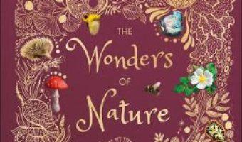 Cartea The Wonders of Nature – Ben Hoare (download, pret, reducere)