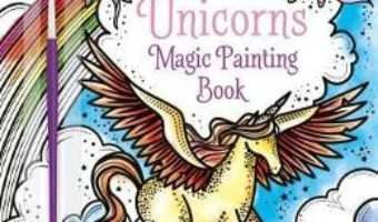 Cartea Magic Painting Unicorns – Fiona Watt (download, pret, reducere)