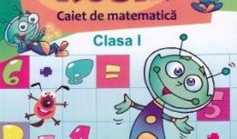 Cartea Matematica – Clasa 1 – Caiet. Exersam cu Robik – Aurelia Arghirescu, Florica Ancuta (download, pret, reducere)