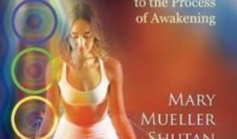 Cartea Working with Kundalini: An Experiential Guide to the Process of Awakening – Mary Mueller Shutan (download, pret, reducere)