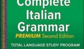 Cartea Practice Makes Perfect: Complete Italian Grammar, Premium Second Edition – Marcel Danesi (download, pret, reducere)