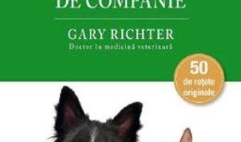 Cartea Sanatatea animalelor de companie – Gary Richter (download, pret, reducere)