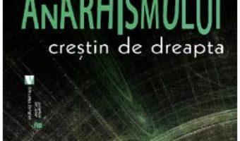 Cartea Un pateric al anarhismului crestin de dreapta – Cristian Badilita (download, pret, reducere)