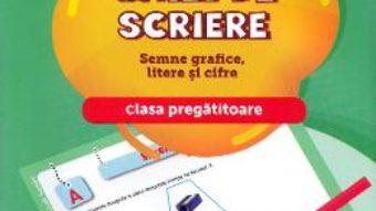 Cartea Caiet de scriere. Semne grafice, litere si cifre – Clasa pregatitoare – Iuliana Filfanescu (download, pret, reducere)