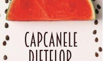 Cartea Capcanele dietelor – Laura Ene (download, pret, reducere)