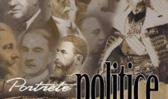 Cartea Portrete politice – Ioan Scurtu (download, pret, reducere)