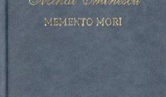 Cartea Memento mori – Mihai Eminescu (download, pret, reducere)