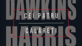 Cartea Cei patru calareti. Conversatia care a declansat revolutia ateista – Hitchens, Dawkins, Harris, Dennett (download, pret, reducere)