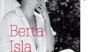 Cartea Berta Isla – Javier Marias (download, pret, reducere)